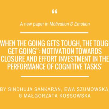Sindhuja Sankaran, Ewa Szumowska, & Małgorzata Kossowska's paper in Motivation & Emotion