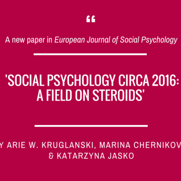 Arie Kruglanski, Marina Chernikova and Katarzyna Jasko on condition of social psychology for EJSP!