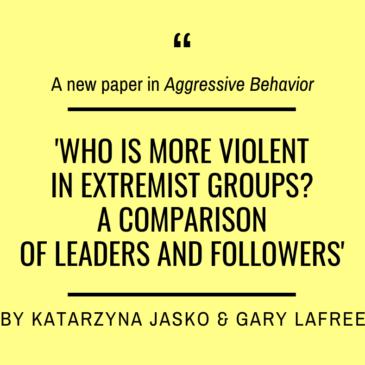 Katarzyna Jasko and Gary LaFree just published in 'Aggressive Behavior'
